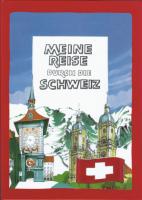 Meine Reise durch die Schweiz